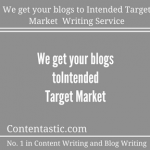 We get your blogs to Intended Target Market